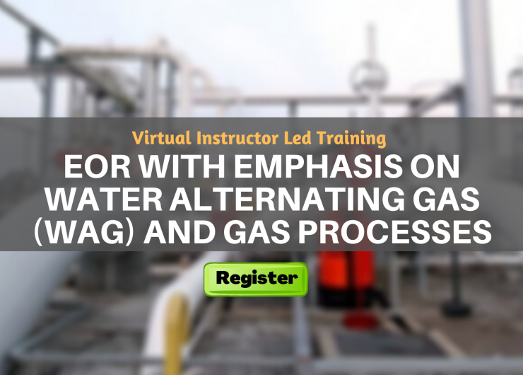 EOR with Emphasis on Water Alternating Gas (WAG) and Gas Processes (VILT)