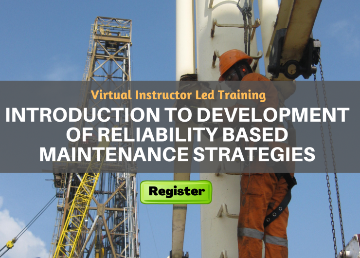 Introduction to Development of Reliability Based Maintenance Strategies (VILT)