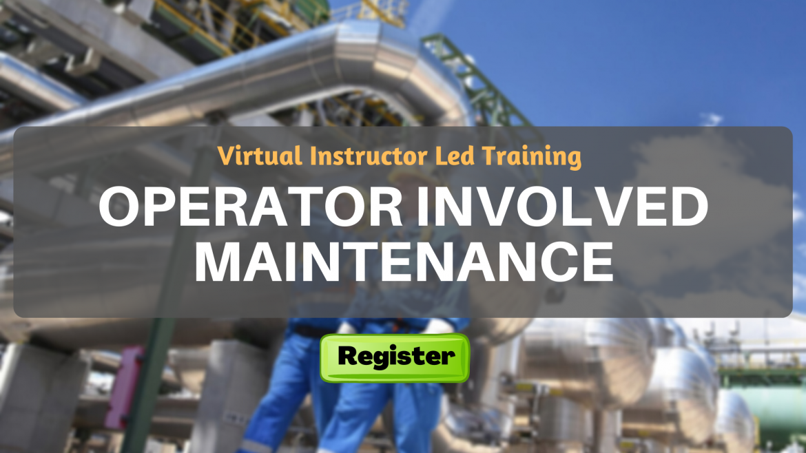 Operator involved maintenance (VILT)