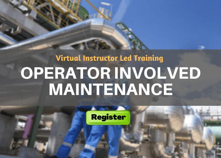 Operator involved maintenance (VILT)