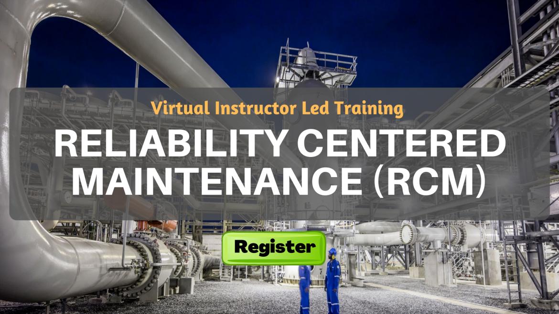 Reliability Centered Maintenance RCM (VILT)