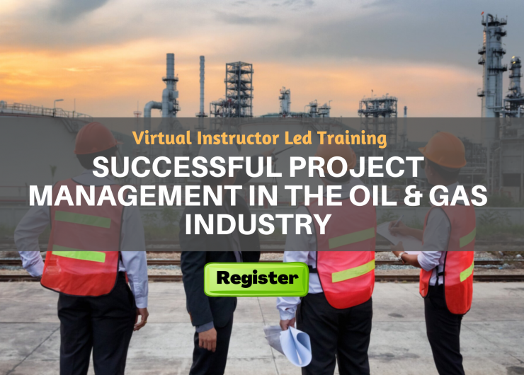 Successful Project Management in the Oil & Gas Industry (VILT)