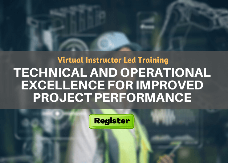 Technical and Operational Excellence for Improved Project Performance (VILT)